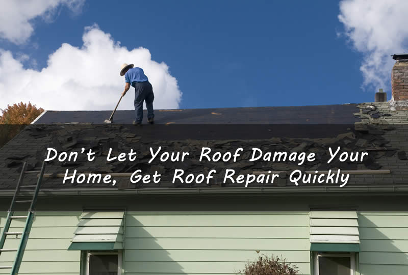 Don't Let Your Roof Damage Your Home, Get Roof Repair Quickly