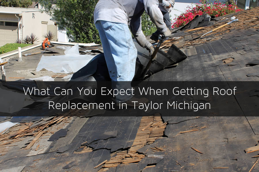 What Can You Expect When Getting Roof Replacement in Taylor Michigan