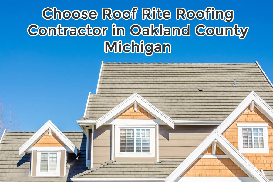 Choose Roof Rite Roofing Contractor in Oakland County Michigan