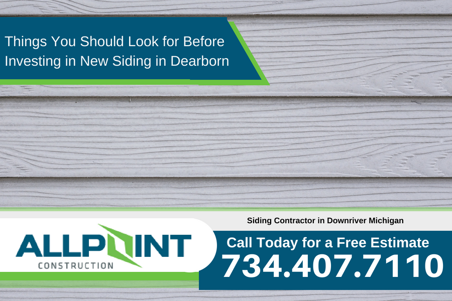 Things You Should Look for Before Investing in New Siding in Dearborn Michigan