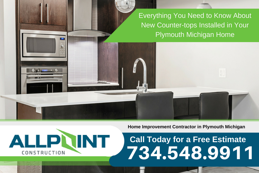 Everything You Need to Know About New Counter-tops Installed in Your Plymouth Michigan Home