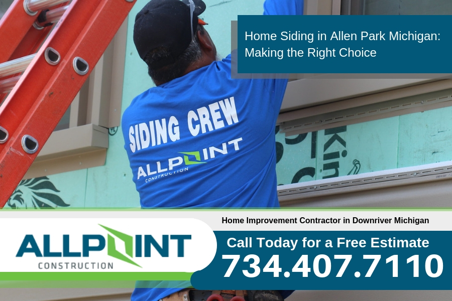 Home Siding in Allen Park Michigan: Making the Right Choice
