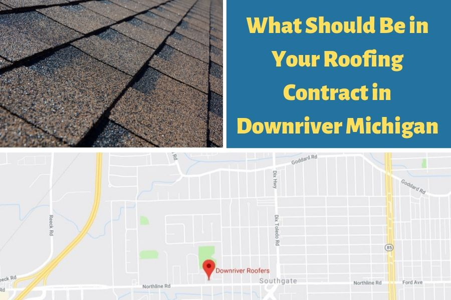 What Should Be in Your Roofing Contract in Downriver Michigan