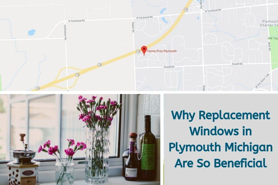 Why Replacement Windows in Plymouth Michigan Are So Beneficial