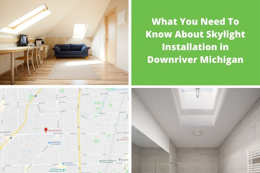 What You Need To Know About Skylight Installation in Downriver Michigan