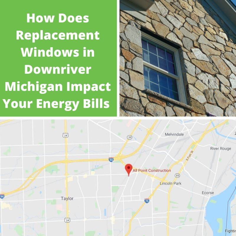 How Does Replacement Windows in Downriver Michigan Impact Your Energy Bills