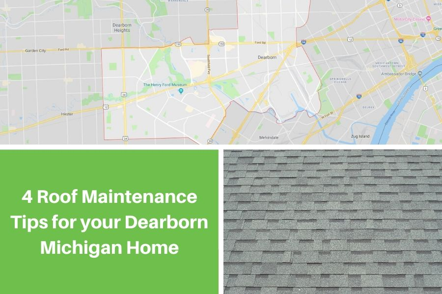 4 Roof Maintenance Tips for your Dearborn Michigan Home