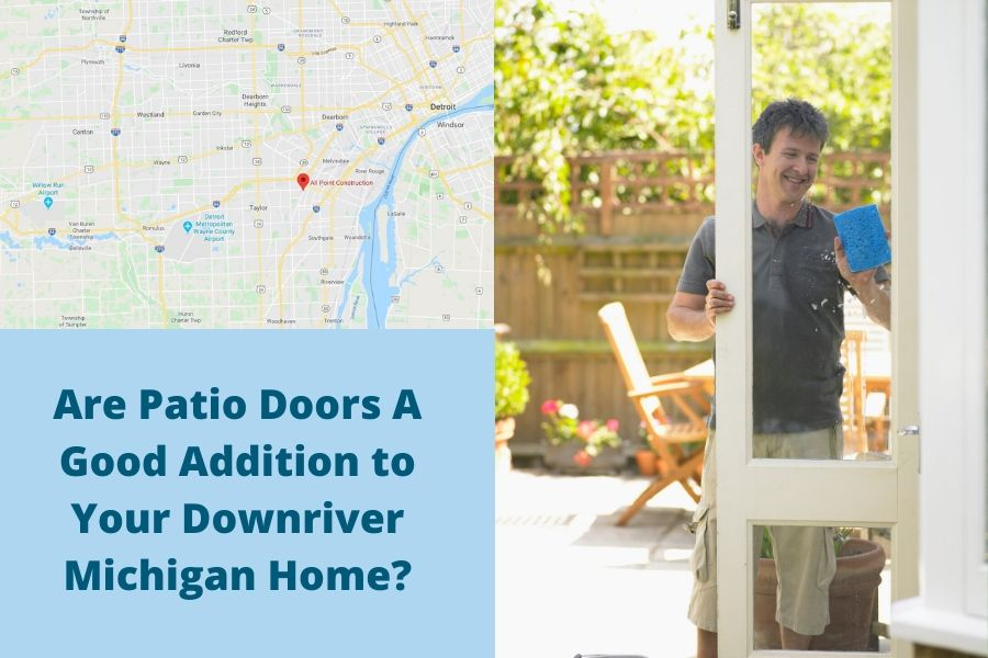 Are Patio Doors A Good Addition to Your Downriver Michigan Home